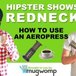 Hipster shows redneck how to make AeroPress coffee